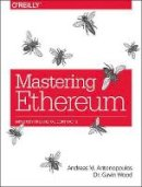 Antonopoulos, Andreas M., D., Gavin Wood Ph. - Mastering Ethereum: Building Smart Contracts and DApps - 9781491971949 - V9781491971949