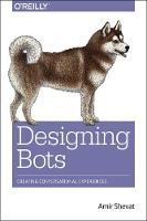 Shevat, Amir - Designing Bots: Creating Conversational Experiences - 9781491974827 - V9781491974827