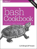 Albing, Carl, Vossen, JP - bash Cookbook: Solutions and Examples for bash Users - 9781491975336 - V9781491975336