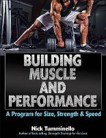Tumminello, Nick - Building Muscle and Performance: A Program for Size, Strength & Speed - 9781492512707 - V9781492512707