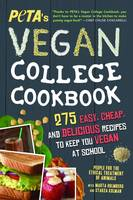 PETA - PETA'S Vegan College Cookbook: 275 Easy, Cheap, and Delicious Recipes to Keep You Vegan at School - 9781492635543 - V9781492635543