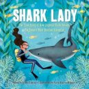 Keating, Jess - Shark Lady: The True Story of How Eugenie Clark Became the Ocean's Most Fearless Scientist - 9781492642046 - V9781492642046