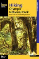 Molvar, Erik - Hiking Olympic National Park: A Guide to the Park's Greatest Hiking Adventures (Regional Hiking Series) - 9781493009701 - V9781493009701