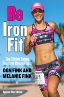 Fink, Don; Fink, Melanie - Be Iron fit - 9781493017829 - V9781493017829