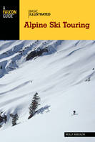 Absolon, Molly - Basic Illustrated Alpine Ski Touring (Basic Illustrated Series) - 9781493018475 - V9781493018475