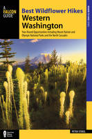 Stekel, Peter - Best Wildflower Hikes Western Washington: Year-Round Opportunities including Mount Rainier and Olympic National Parks and the North Cascades (Where to Hike) - 9781493018680 - V9781493018680
