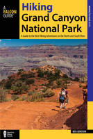 Adkison, Ben - Hiking Grand Canyon National Park: A Guide to the Best Hiking Adventures on the North and South Rims (Falcon Guide: Where to Hike) - 9781493023004 - V9781493023004