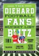 Greenberg, Steve - Diehard Football Fans Bucket Lcb - 9781493028238 - V9781493028238