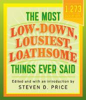 - The Most Low-Down, Lousiest, Loathsome Things Ever Said - 9781493029440 - V9781493029440