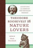 - Theodore Roosevelt for Nature Lovers: Adventures with America's Great Outdoorsman - 9781493029570 - V9781493029570