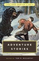 McCarthy, Tom - Great American Adventure Stories: Lyons Press Classics - 9781493029990 - V9781493029990