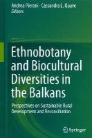 - Ethnobotany and Biocultural Diversities in the Balkans: Perspectives on Sustainable Rural Development and Reconciliation - 9781493914913 - V9781493914913