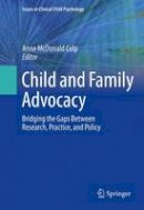 . Ed(s): McDonald Culp, Anne - Child and Family Advocacy - 9781493915736 - V9781493915736