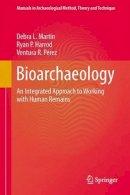 Martin, Debra L.; Harrod, Ryan P.; Perez, Ventura R. - Bioarchaeology - 9781493921195 - V9781493921195