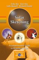 Rix, Erika, Hay, Kim, Russell, Sally, Handy, Richard - Solar Sketching: A Comprehensive Guide to Drawing the Sun (The Patrick Moore Practical Astronomy Series) - 9781493929009 - V9781493929009