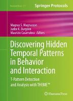 - Discovering Hidden Temporal Patterns in Behavior and Interaction: T-Pattern Detection and Analysis with THEME(TM) (Neuromethods) - 9781493932481 - V9781493932481