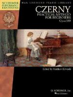 Czerny - Czerny - Practical Method for Beginners, Opus 599: Schirmer Performance Editions Book Only (Schirmer Performance Editions: Hal Leonard Piano Library) - 9781495007231 - V9781495007231