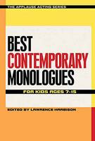 Daniel Guyton, Martha Patterson, Eric Coble, Robin Rice Lichtig - Best Contemporary Monologues for Kids Ages 7-15 (The Applause Acting Series) - 9781495011771 - V9781495011771