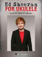 Ed Sheeran - Ed Sheeran for Ukulele - 9781495017391 - V9781495017391