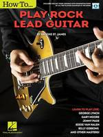 St. James, Brooke - How to Play Rock Lead Guitar: Learn to Play like George Lynch, Gary Moore, Jimmy Page, Eddie Van Halen, Bill Gibbons & Many Others - 9781495023255 - V9781495023255