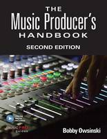 Owsinski, Bobby - The Music Producer's Handbook: Second Edition (Music Pro Guides) - 9781495045226 - V9781495045226