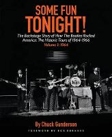 Gunderson, Chuck - Some Fun Tonight!: The Backstage Story of How the Beatles Rocked America: The Historic Tours of 1964-1966 Volume 1: 1964 - 9781495065675 - V9781495065675