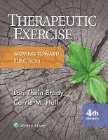 Brody, Lori, Hall PT, Carrie - Therapeutic Exercise (Therapeutic Exercise Moving Toward Function) - 9781496302342 - V9781496302342