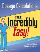 Lippincott Williams & Wilkins - Dosage Calculations Made Incredibly Easy (Incredibly Easy! Series®) - 9781496308375 - V9781496308375