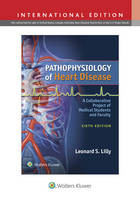 Lilly, Leonard S. - Pathophysiology of Heart Disease - 9781496308696 - V9781496308696