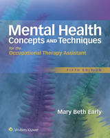 Early MS  OTR, Mary Beth - Mental Health Concepts and Techniques for the Occupational Therapy Assistant - 9781496309624 - V9781496309624
