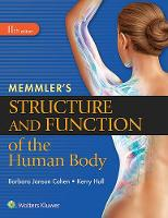 Cohen BA  MSEd, Barbara Janson, Hull BSc  PhD, Kerry L. - Memmler's Structure and Function of the Human Body, SC - 9781496317728 - V9781496317728