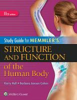 Hull BSc  PhD, Kerry L., Cohen BA  MSEd, Barbara Janson - Study Guide for Memmler's Structure and Function of the Human Body - 9781496317742 - V9781496317742