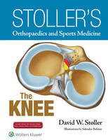 Stoller MD  FACR, David W. - Stoller's Orthopaedics and Sports Medicine: The Knee: Includes Stoller Lecture Videos and Stoller Notes - 9781496318282 - V9781496318282
