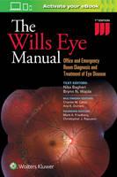 Brynn Wajda - The Wills Eye Manual: Office and Emergency Room Diagnosis and Treatment of Eye Disease - 9781496318831 - V9781496318831