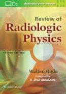 Huda MD, Walter - Review of Radiologic Physics - 9781496325082 - V9781496325082