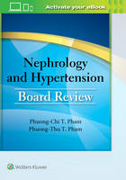 Pham MD, Dr. Phuong-Chi T., Pham MD, Dr. Phuong-Thu T. - Nephrology and Hypertension Board Review - 9781496328076 - V9781496328076