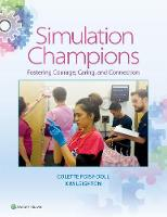 Colette Foisy-Doll - Simulation Champions: Fostering Courage, Caring, and Connection - 9781496329776 - V9781496329776