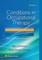 Atchison PhD, Ben, Dirette PhD, Diane - Conditions in Occupational Therapy: Effect on Occupational Performance - 9781496332219 - V9781496332219