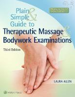 Allen, Laura - Plain and Simple Guide to Therapeutic Massage & Bodywork Examinations - 9781496332257 - V9781496332257