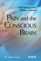 Garcia-Larrea, Luis, Jackson, Philip L - Pain and the Conscious Brain - 9781496333629 - V9781496333629