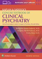 Sadock, Benjamin, Sadock MD, Virginia A., Ruiz MD, Dr. Pedro - Kaplan & Sadock's Concise Textbook of Clinical Psychiatry - 9781496345257 - V9781496345257