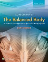Werner, Ruth - The Balanced Body: A Guide to Deep Tissue and Neuromuscular Therapy - 9781496346117 - V9781496346117
