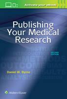 Byrne, Daniel W. - Publishing Your Medical Research - 9781496353863 - V9781496353863