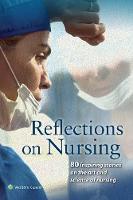 American Journal of Nursing - Reflections on Nursing: 80 Inspiring Stories on the Art and Science of Nursing - 9781496359063 - V9781496359063
