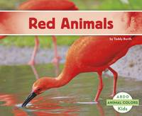Borth, Teddy - Red Animals (Animal Colors) - 9781496611994 - V9781496611994