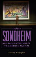 McLaughlin, Robert L. - Stephen Sondheim and the Reinvention of the American Musical - 9781496808554 - V9781496808554