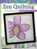 Pat Ferguson - Zen Quilting Workbook, Revised Edition: Fabric Arts Inspired by Zentangle(r) - 9781497200135 - V9781497200135