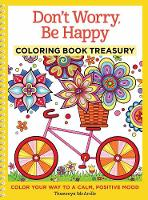 Thaneeya Mcardle - Don't Worry, Be Happy Coloring Book Treasury: Color Your Way To A Calm, Positive Mood (Coloring Bk Treasury) - 9781497200227 - V9781497200227