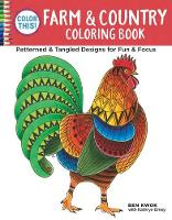 Ben Kwok - Color This! Farm & Country Coloring Book: Patterned & Tangled Designs for Fun & Focus - 9781497201699 - V9781497201699