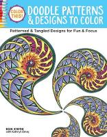 Ben Kwok - Color This! Doodle Patterns & Designs to Color: Patterned & Tangled Designs for Fun & Focus - 9781497201712 - V9781497201712